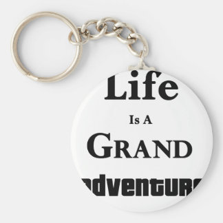 Life Is Grand Adventure Keychain