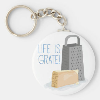 Life is Grate Keychain