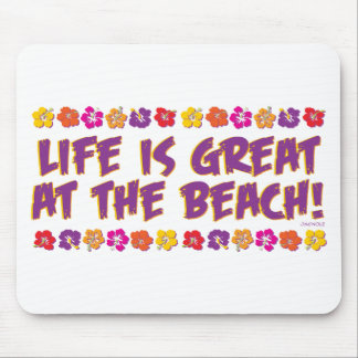 Life is great at the beach! mouse pad