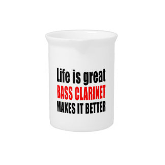 LIFE IS GREAT BASS CLARINET MAKES IT BETTER PITCHER
