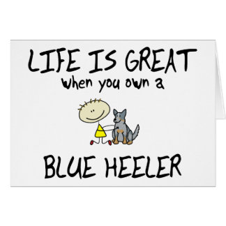 Life is Great Blue Heeler Greeting Card
