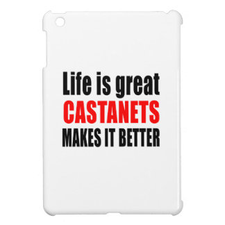 LIFE IS GREAT CASTANETS MAKES IT BETTER iPad MINI COVERS