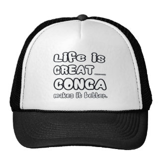 Life is great conga makes it better trucker hat
