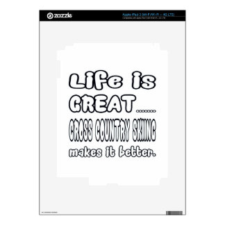 Life Is Great Cross Country Skiing Makes It Better Decals For iPad 3