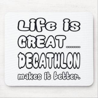 Life Is Great Decathlon Makes It Better. Mouse Pad