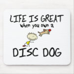 Life is Great Disc Dog Mouse Pad