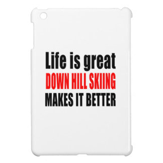 LIFE IS GREAT DOWN HILL SKIING MAKES IT BETTER iPad MINI CASES