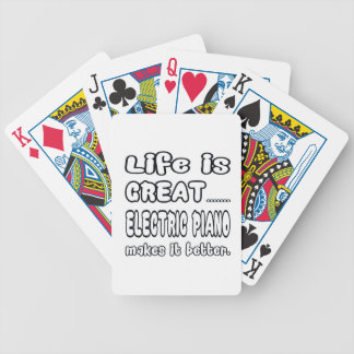 Life is great electric piano makes it better bicycle playing cards