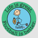 Life is great. Football is better. Round Stickers