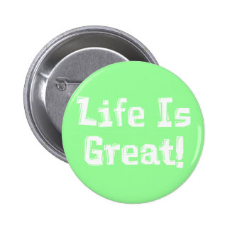 Life Is Great Gifts Pinback Buttons