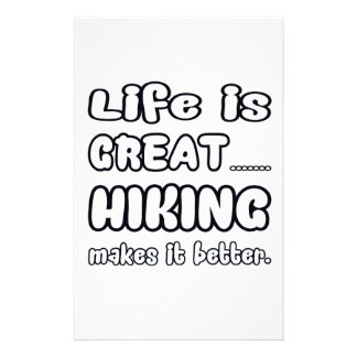 Life Is Great Hiking Makes It Better. Stationery Paper