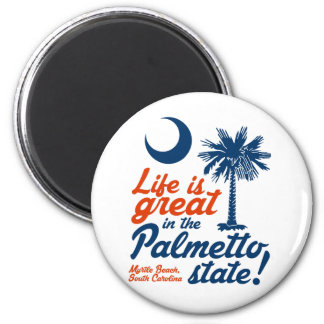 Life Is Great in the Palmetto State! Magnet