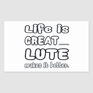 Life is great Lute makes it better Rectangular Sticker