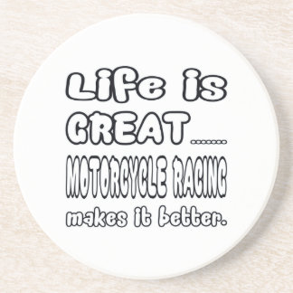 Life Is Great Motorcycle Racing Makes It Better. Beverage Coasters