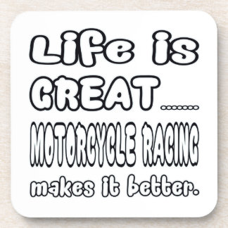 Life Is Great Motorcycle Racing Makes It Better. Beverage Coaster