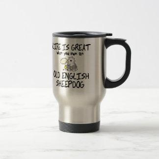Life is Great Old English Sheepdog Travel Mug