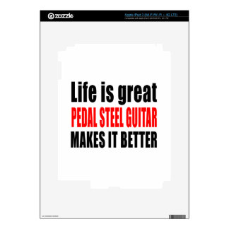 LIFE IS GREAT PEDAL STEEL GUITAR MAKES IT BETTER SKINS FOR iPad 3