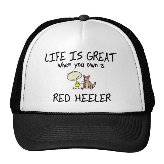 Life is Great Red Heeler Trucker Hat