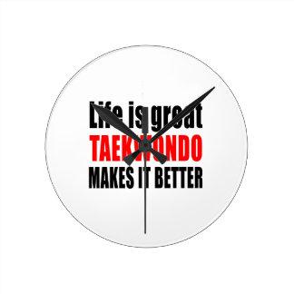 LIFE IS GREAT TAEKWONDO MAKES IT BETTER ROUND WALL CLOCK
