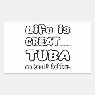Life is great Tuba makes it better Rectangular Sticker