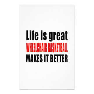 LIFE IS GREAT WHEELCHAIR BASKETBALL MAKES IT BETTE STATIONERY