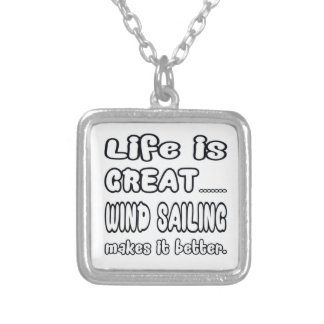 Life Is Great Wind Sailing Makes It Better. Necklace