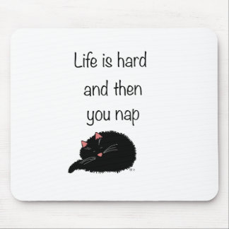 Life Is Hard and Then You Nap Mouse Pad