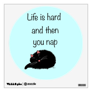 Life is Hard and Then You Nap Wall Decal