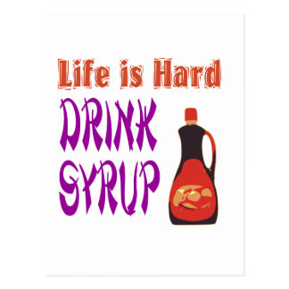 Life  is hard Drink Syrup Post Card
