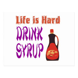 Life  is hard Drink Syrup Postcards