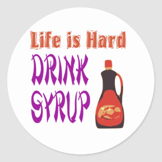 Life  is hard Drink Syrup Sticker