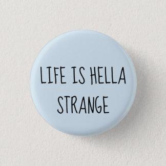 Life is hella strange pinback button