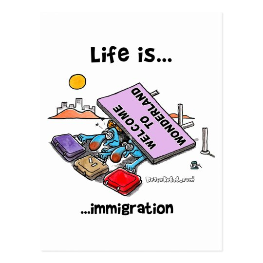 Life is immigration postcard
