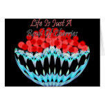 Life Is Just A Bowl Of Cherries Greeting Cards