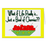 Life is Just a Bowl of Cherries-Vintage Sayings Cards