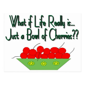 Life is Just a Bowl of Cherries-Vintage Sayings Postcard