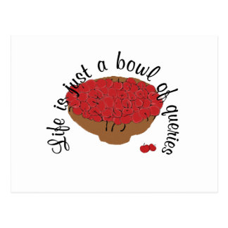 Life is just a bowl of queries postcard