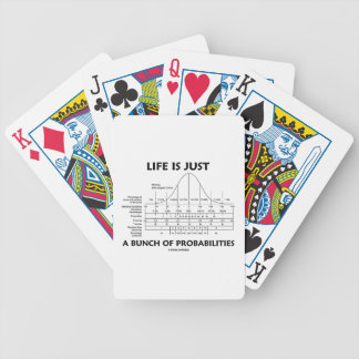 Life Is Just A Bunch Of Probabilities (Stats Fun) Bicycle Playing Cards