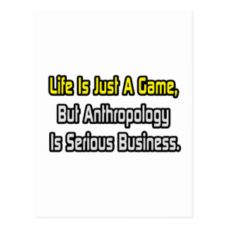 Life Is Just a Game .. Anthropology Is Serious Postcard