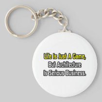 Life Is Just a Game .. Architecture Is Serious Basic Round Button Keychain