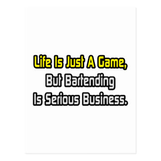 Life Is Just a Game .. Bartending Is Serious Postcard
