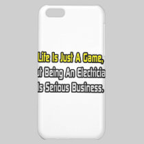 Life Is Just a Game .. Electrician Cover For iPhone 5C