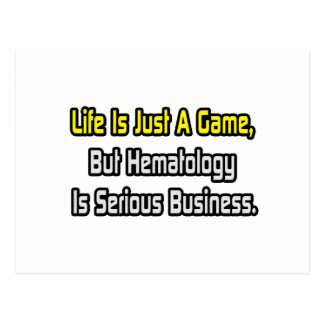 Life Is Just a Game .. Hematology Is Serious Postcard