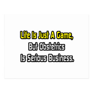 Life Is Just a Game .. Obstetrics Is Serious Postcard