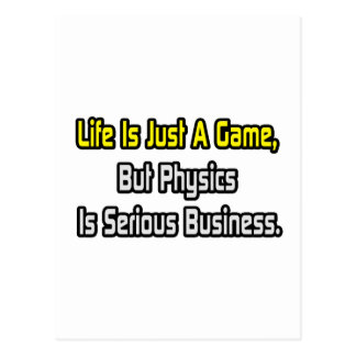 Life Is Just a Game .. Physics Is Serious Postcard