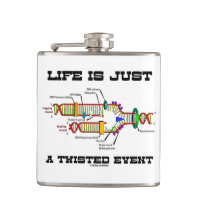 Life Is Just A Twisted Event DNA Replication Humor Hip Flasks