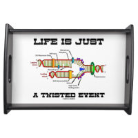 Life Is Just A Twisted Event DNA Replication Humor Serving Platters
