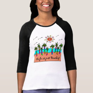 LIFE IS JUST BEACHY! T SHIRT