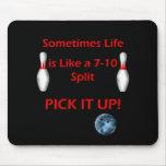 Life is Like a 7 - 10 Split Mouse Pad