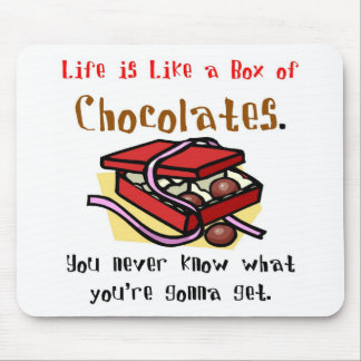 Life is Like a Box of Chocolates. Mouse Pad